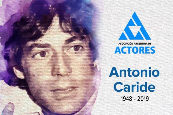 El actor Antonio Caride falleció a los 71 años - Espectáculos